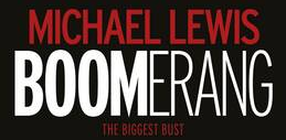 "Review – ""Boomerang: the Biggest Bust"" by Michael Lewis"