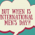 Opinion: With International Men's Day Approaching We Must Not Shut Down Events Feminists Don't Like
